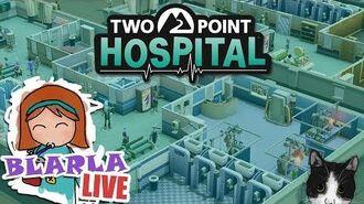 🚑 Blarla Live! 20 07 2018 Two Point Hospital 13