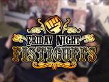 Friday Night Fisticuffs
