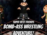 Bomb-Ass Wrestling Adventure!