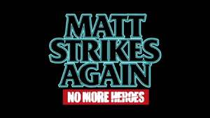 MattStrikesAgain