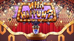 Wha Happun