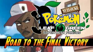 LeafGreen Road to the Final Victory