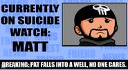 Matt Suicide Watch