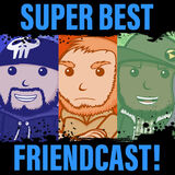Super Best Friendcast