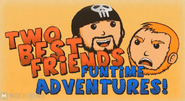 Two Best Friends Funtime Adventures Original Intro