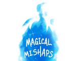Magical Mishaps