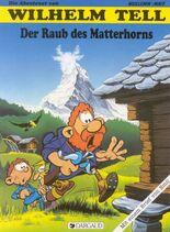 Wilhelm-tell-der-raub-des-matterhorns