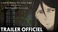 Trailer officiel Lord El-Melloi II's Case Files Rail Zeppelin Grace note