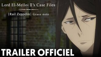 Trailer officiel Lord El-Melloi II's Case Files Rail Zeppelin Grace note