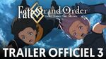 Trailer Officiel 3 - Fate Grand Order Absolute Demonic Front Babylonia