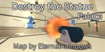 Destroy The Statue Palace
