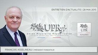 Entretien avec François Asselineau – Questions d'actualité – 28 Mai 2015