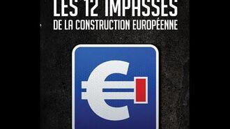 Les 12 Impasses de la Construction Européenne - François Asselineau - UPR