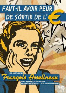 Affiche Faut-il avoir peur de sortir de l'euro?