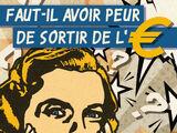 Faut-il avoir peur de sortir de l'euro ?