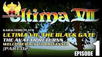 Ultima VII - The Black Gate E01-P02 The Avatar Returns - Welcome Back To Britannia