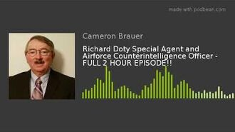 Richard Doty, Air Force Counterintelligence Office - FULL 2 HOUR EPISODE!!