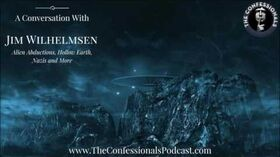 The Confessionals - Episode 21 Jim Wilhelmsen Talks Alien Abductions, Hollow Earth & More