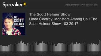 The Scott Helmer Show - 03.29.17, with Linda Godfrey Monsters Among Us
