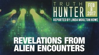 "Truth Hunter with Linda Moulton Howe ""Revelations From Alien Encounters"""