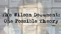 The Wilson Document Leak A Possible Explanation