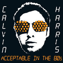 CalvinHarrisAcceptableInThe80s