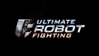 Ultimate Robot Fighting - Official Teaser December 2014