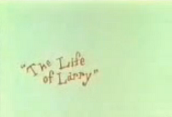 The Life of Larry title card