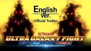 "-Trailer- ULTRAMAN ""ULTRA GALAXY FIGHT NEW GENERATION HEROES""Exclusively on YouTube ! -English ver"