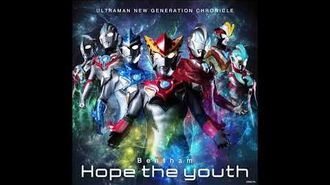 Bentham - Hope The Youth Ultraman New Generation Chronicle (2019) Opening Theme Song FULL