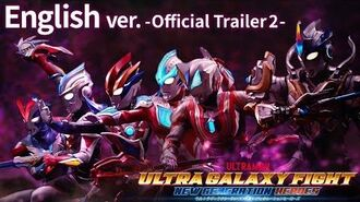 """-Trailer- ULTRAMAN RIBUT is Here ! """"ULTRA GALAXY FIGHT NEW GENERATION HEROES""""-English ver.-"""
