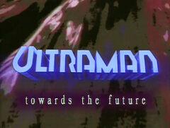 Ultraman Towards the Future Title