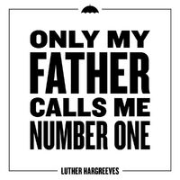 Luther Hargreeves Quote