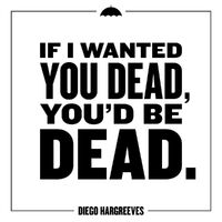 Diego Hargreeves Quote