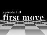 Episode I-II First Move