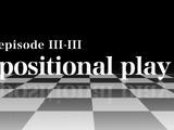 Episode III-III Positional Play