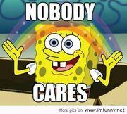 SpongeBob Nobody Cares