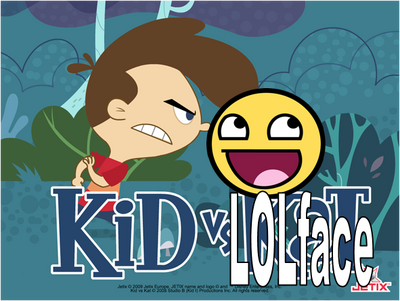 Kid vs lolface