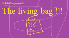 The living bag!!!