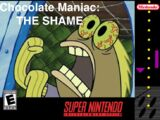 Chocolate Maniac: The Shame