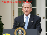 Naughty George W. Bush