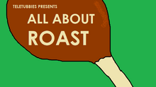 All about roast
