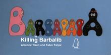 Killing barbalib