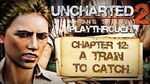 Uncharted 2 Among Thieves (PS3) - Chapter 12 A Train to Catch - Playthrough Gameplay