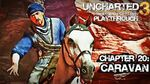 Uncharted 3 Drake's Deception (PS3) - Chapter 20 Caravan - Playthrough Gameplay