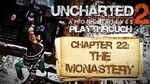 Uncharted 2 Among Thieves (PS3) - Chapter 22 The Monastery - Playthrough Gameplay