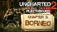 Uncharted 2 Among Thieves (PS3) - Chapter 3 Borneo - Playthrough Gameplay