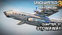 Uncharted 3 Drake's Deception (PS3) - Chapter 17 Stowaway - Playthrough Gameplay