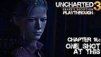 Uncharted 3 Drake's Deception (PS3) - Chapter 16 One shot at This - Playthrough Gameplay