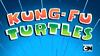 Kung-Fu Turtles
